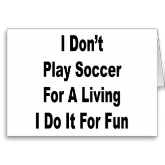 personal trainer advice: Play Soccer for fun.